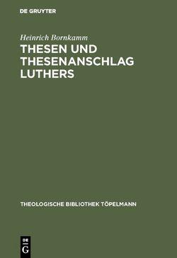 Thesen und Thesenanschlag Luthers von Bornkamm,  Heinrich