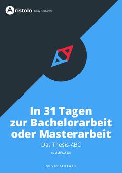Thesis-ABC – In 31 Tagen zur Bachelorarbeit oder Masterarbeit von Gerlach,  Silvio