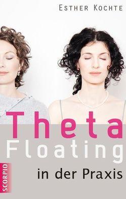 Theta Floating in der Praxis von Kochte,  Esther