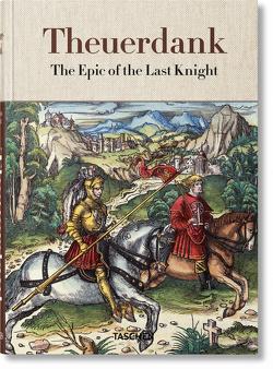 Theuerdank. Das Epos des letzten Ritters von Füssel,  Stephan