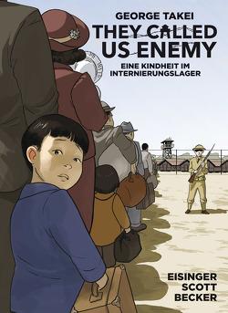 They Called Us Enemy von Eisinger,  Justin, Scott,  Steven, Takei,  George
