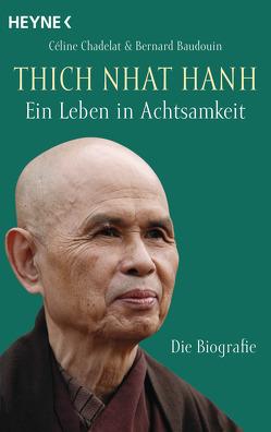 Thich Nhat Hanh – Ein Leben in Achtsamkeit von Baudouin,  Bernard, Chadelat,  Céline, Schuhmacher,  Maike, Schuhmacher,  Stephan