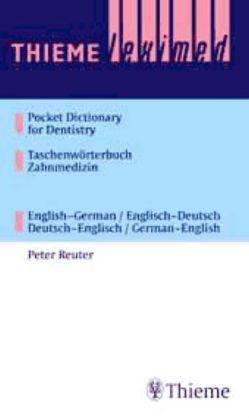 Thieme Leximed Pocket Dictionary of Dentistry Taschenwörterbuch Zahnmedizin von Reuter,  Peter