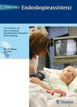 THIEMEs Endoskopieassistenz von Gottschalk,  Uwe, Kern-Waechter,  Elisabeth, Maeting,  Silvia