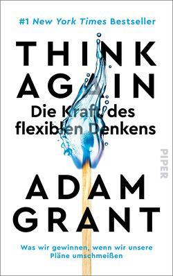 Think Again – Die Kraft des flexiblen Denkens von Grant,  Adam