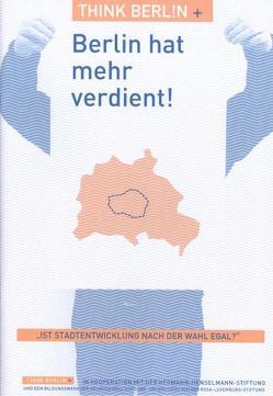 Think Berlin plus. Berlin hat mehr verdient von Aljoscha,  Hofmann, Bodenschatz,  Harald, Oppen,  Christian von, Polinna,  Cordelia, Schlaack,  Johanna