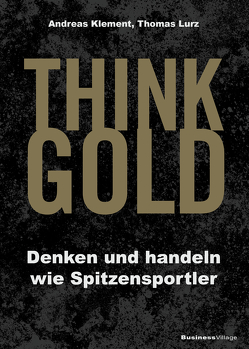 THINK GOLD von Klement,  Andreas, Thomas,  Lurz