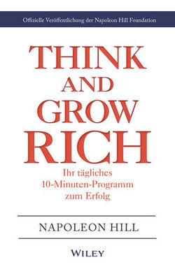 Think & Grow Rich – Ihr tägliches 10-Minuten-Programm zum Erfolg von Foundation,  Napoleon Hill, Hill,  Napoleon, Schieberle,  Andreas