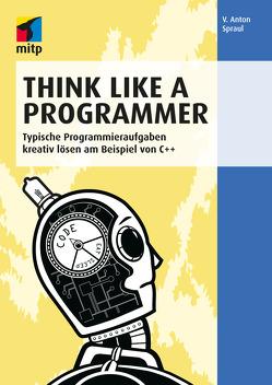 Think Like a Programmer von Spraul,  V. Anton