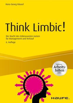 Think Limbic! – inkl. Arbeitshilfen online von Häusel,  Hans-Georg