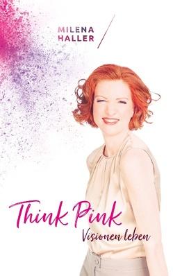 Think pink von Haller,  Milena