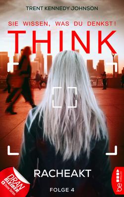 THINK – Sie wissen, was du denkst! – Folge 4 von Johnson,  Trent Kennedy, Kern,  Claudia