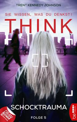 THINK – Sie wissen, was du denkst! – Folge 5 von Johnson,  Trent Kennedy, Kern,  Claudia