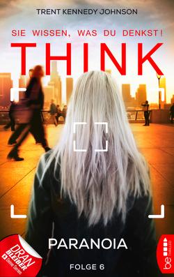 THINK – Sie wissen, was du denkst! – Folge 6 von Johnson,  Trent Kennedy, Kern,  Claudia