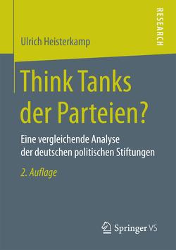 Think Tanks der Parteien? von Heisterkamp,  Ulrich