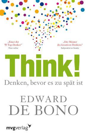Think! von De Bono,  Edward