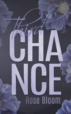 Third Chance von Bloom,  Rose