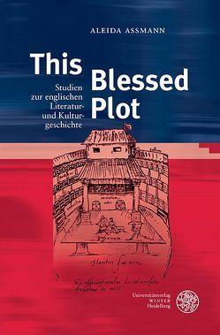 This Blessed Plot von Assmann,  Aleida, Detmers,  Ines, Frank,  Michael C., Sobral,  Ana