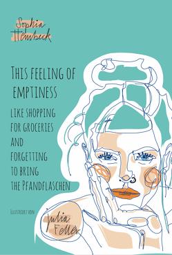 This Feeling of Emptiness von Feller,  Julia, Hembeck,  Sophia