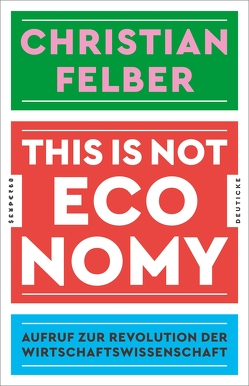 This is not economy von Felber,  Christian