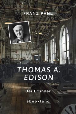 Thomas A. Edison von Pahl,  Franz