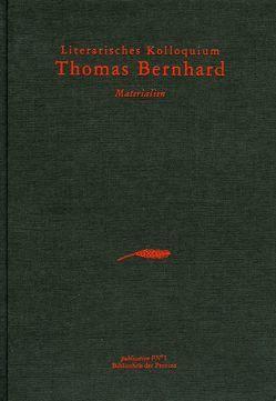 Literarisches Kolloquium Thomas Bernhard [1984] von Bernardi,  Eugenio, Daviau,  Donald G., Lachinger,  Johann, LeRider,  Jacques, Pittertschatscher,  Alfred