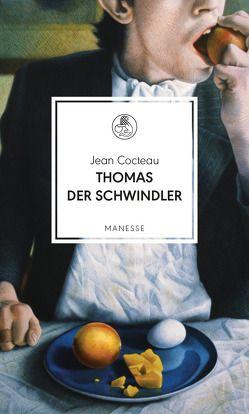 Thomas der Schwindler von Cocteau,  Jean, Kalscheuer,  Claudia, Radisch,  Iris