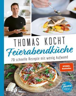 Thomas kocht: Feierabendküche von Dippel,  Thomas