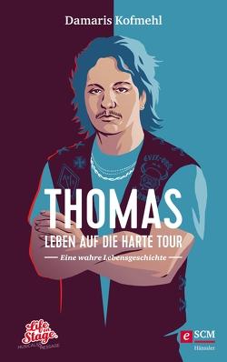 Thomas – Leben auf die harte Tour von Kofmehl,  Damaris