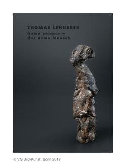 Thomas Lehnerer. homo pauper – der arme Mensch von Brehm,  Margrit, Lehnerer,  Thomas, Stückelberger,  Johannes