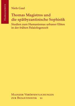Thomas Magistros und die spätbyzantinische Sophistik von Gaul,  Niels