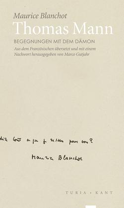 Thomas Mann von [re.visionen], Blanchot,  Maurice, Gutjahr,  Marco