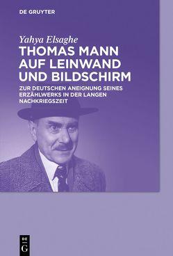 Thomas Mann auf Leinwand und Bildschirm von Elsaghe,  Yahya