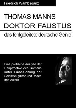 Thomas Mann Doktor Faustus das fehlgeleitete deutsche Genie von Wambsganz,  Friedrich