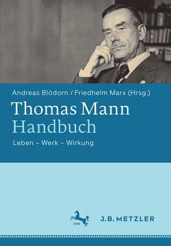 Thomas Mann-Handbuch von Blödorn,  Andreas, Marx,  Friedhelm