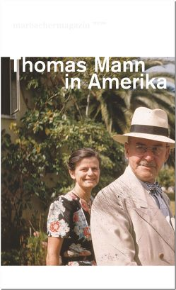 Thomas Mann in Amerika von Galitz,  Robert, Mann,  Frido, Raulff,  Ulrich, Sina,  Kai, Strittmatter,  Ellen, Vaget,  Hans Rudolf, Woll,  Michael