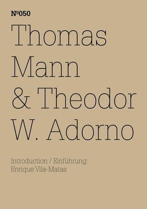 Thomas Mann & Theodor W. Adorno von Adorno,  Theodor W., Mann,  Thomas, Vila-Matas,  Enrique
