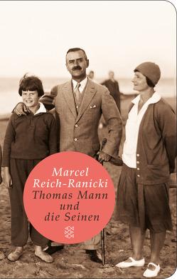 Thomas Mann und die Seinen von Reich-Ranicki,  Marcel
