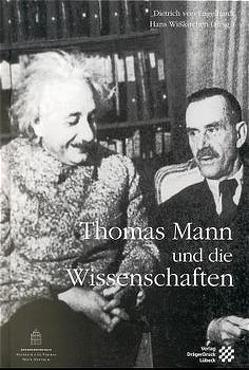 Thomas Mann und die Wissenschaften von Engelhardt,  Dietrich von, Wißkirchen,  Hans