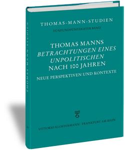 """Thomas Manns """"Betrachtungen eines Unpolitischen"""" nach 100 Jahren von Schilling,  Erik"""