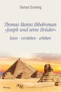 Thomas Manns Bibelroman Joseph und seine Brüder von Stromberg,  Eberhard