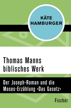 Thomas Manns biblisches Werk von Hamburger,  Käte