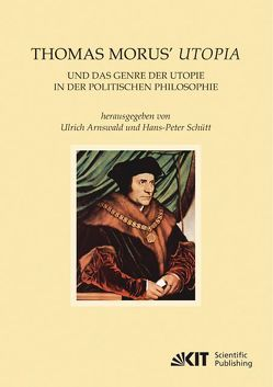 Thomas Morus' Utopia und das Genre der Utopie in der Politischen Philosophie von Arnswald,  Urich, Schütt,  Hans-Peter