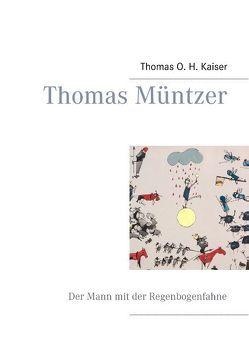 Thomas Müntzer von Kaiser,  Thomas O. H.
