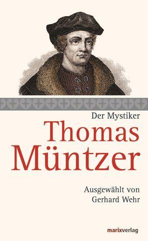 Thomas Müntzer von Müntzer,  Thomas, Wehr,  Gerhard