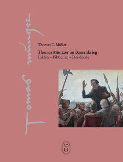 Thomas Müntzer im Bauernkrieg von Müller,  Thomas T