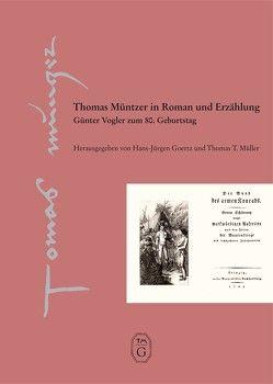 Thomas Müntzer in Roman und Erzählung von Brauer,  Siegfried, Dammaschke,  M, Goertz,  Hans J, Kertscher,  H J, Müller,  Thomas T, Pöge-Alder,  K