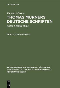 Thomas Murner: Thomas Murners deutsche Schriften / Badenfahrt von Michels,  Victor