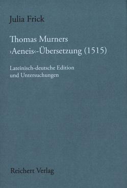 Thomas Murners 'Aeneis'-Übersetzung (1515) von Frick,  Julia