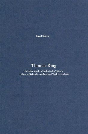 """Thomas Ring – ein Maler aus dem Umkreis des """"Sturm"""" von Skiebe,  Ingrid"""